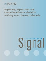 ISPOR's Signal series explores topics that will shape healthcare decision making over the next decade.